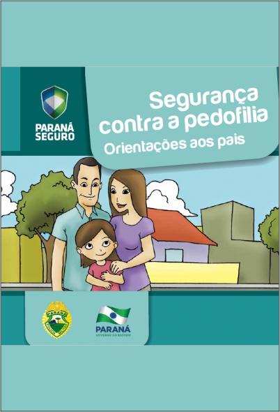 Cartilha de Segurança Sobre Pedofilia: Orientações aos Pais