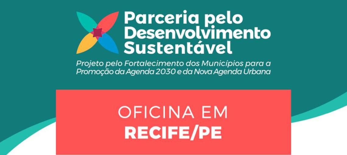 Pernambuco receberá oficina do projeto Parceria pelo Desenvolvimento Sustentável em julho