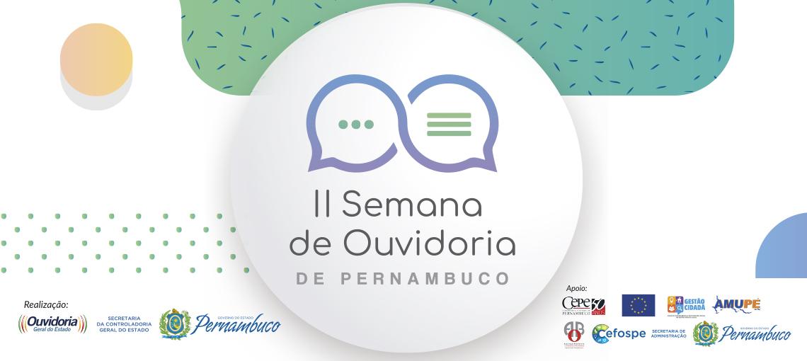 Inscrições abertas para a II Semana de Ouvidoria de Pernambuco, de 27 a 29 de novembro. Evento tem o apoio da Amupe e Projeto Gestão Cidadã.