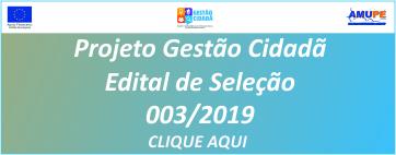 Projeto gestão Cidadã – Edital de Seleção 003-2019