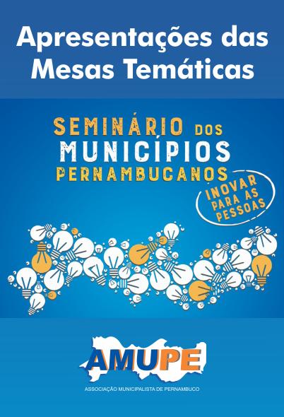 Seminário dos Municípios Pernambucanos –  Apresentações das Mesas Temáticas