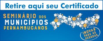 Certificados Seminário dos Municípios Pernambucanos