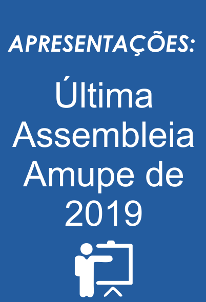 Apresentações Assembleia Amupe 26 / 11 / 2019
