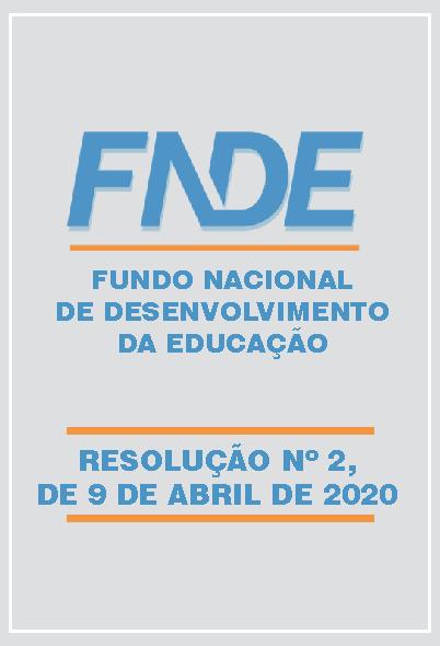 Fundo Nacional de Desenvolvimento da Educação – Resolução Nº 2  de 9 de Abril de 2020