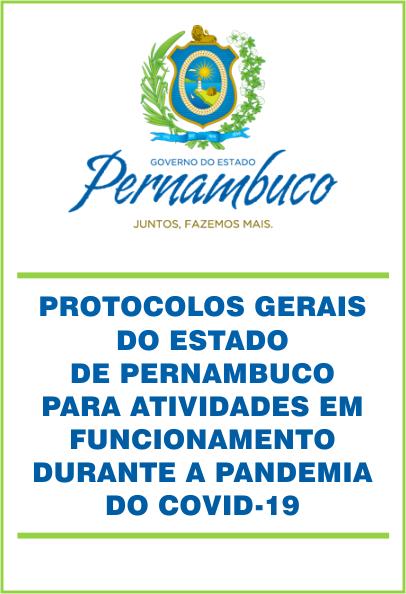 Protocolos gerais do Estado de Pernambuco para atividades em funcionamento durante a pandemia do covid-19