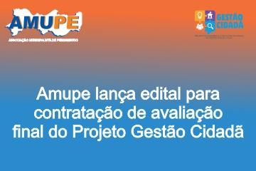 Amupe lança edital para contratação de avaliação final do Projeto Gestão Cidadã