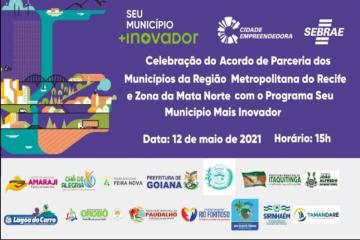 Sebrae Celebra Parceria com Municípios Pernambucanos Através do Programa Seu Município +Inovador
